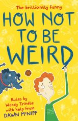 How Not to Be Weird - picture